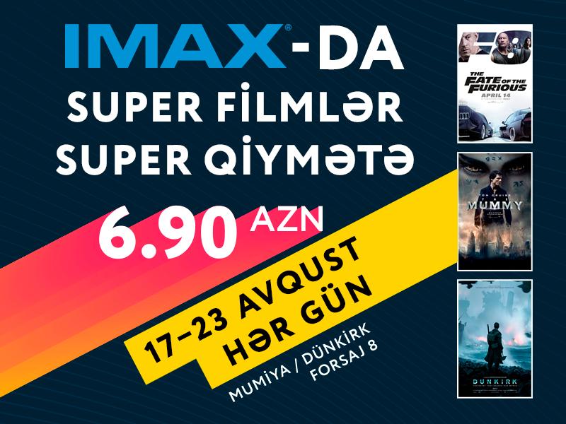 IMAX-da SUPER QİYMƏT!